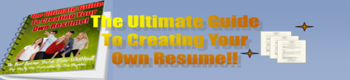 The Ultimate Guide to Creating Your Own Resume!